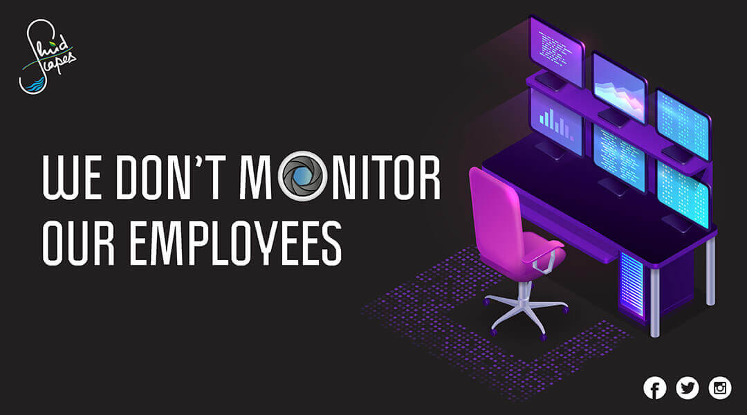 We don't monitor our employees