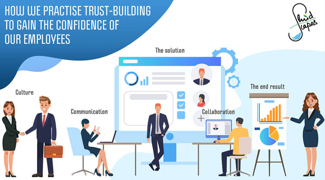 How we practise trust-building to gain the confidence of our employees