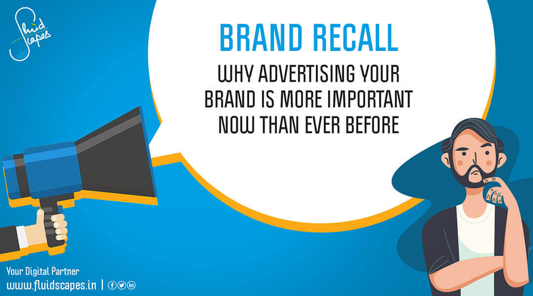 Brand Recall (why advertising your brand is more important now than ever before)