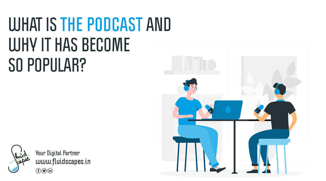 What is the podcast and why it has become so popular?