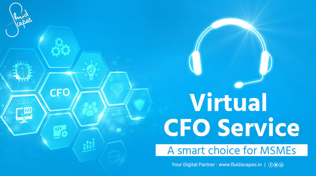 Virtual CFO service – a smart choice for the MSMEs