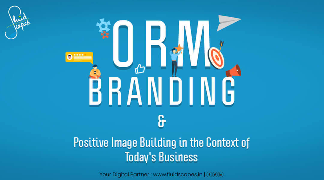 ORM, Branding & Image Building in context of today's business