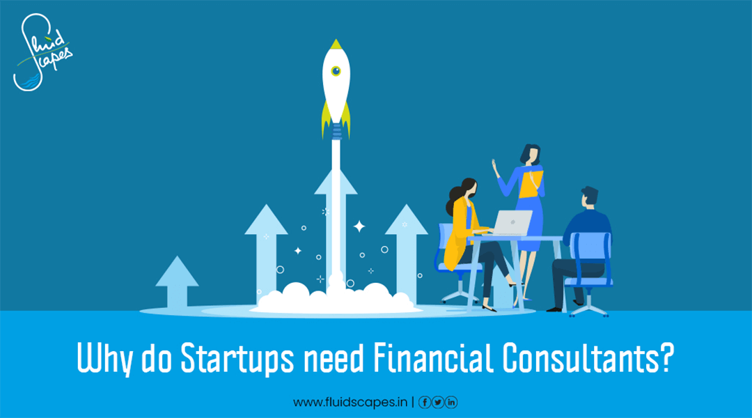 Financial management : Why do startups need financial consultants