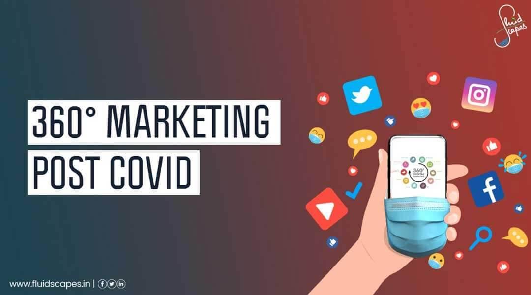 360 Degree Marketing Post Covid