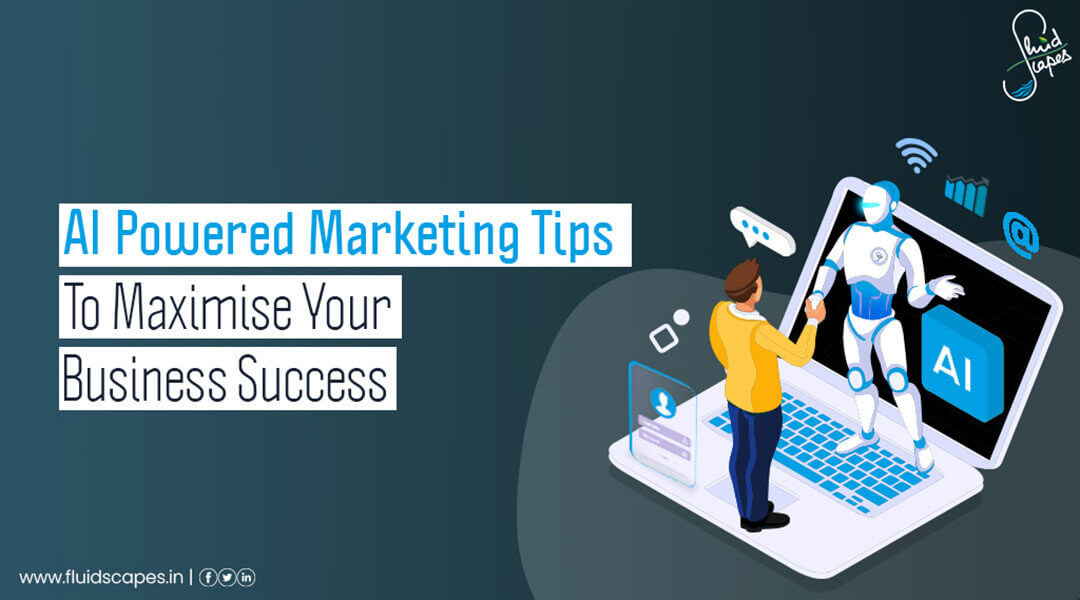 AI powered marketing tips to maximise your business success