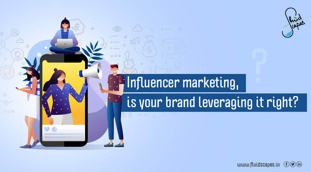 Influencer marketing, is your brand leveraging it right?