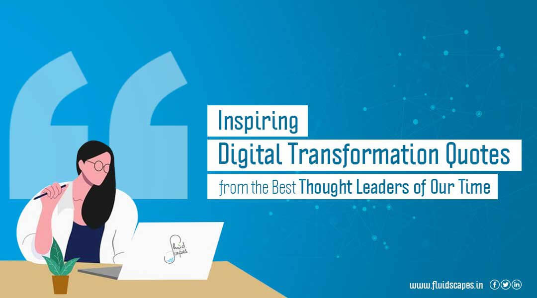 12 Inspiring Digital Transformation Quotes from the Best Thought Leaders of Our Time