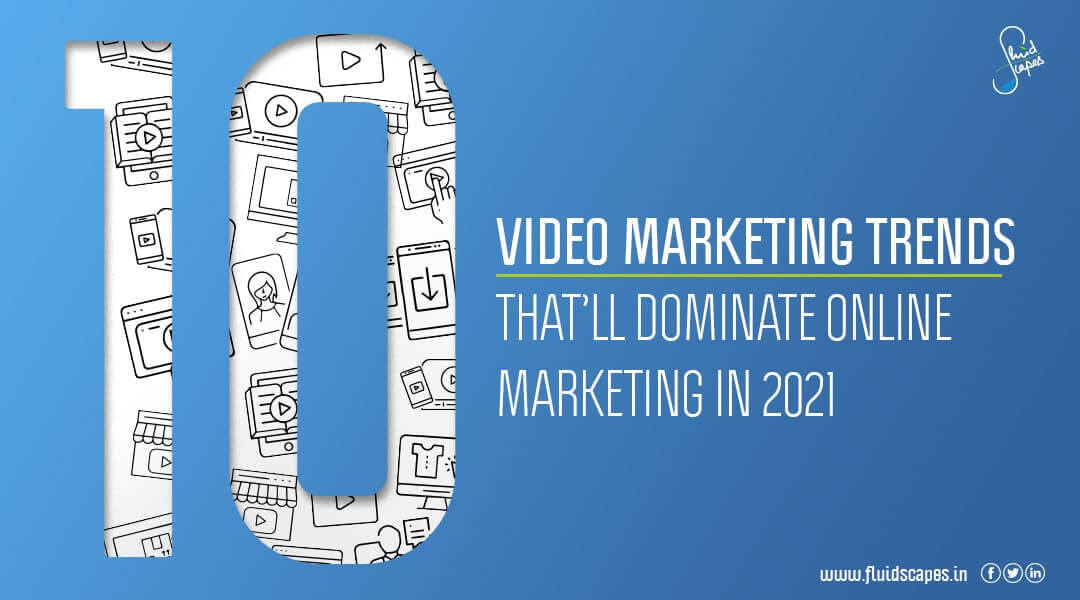 10 Video Marketing Trends That'll Dominate Online Marketing in 2021
