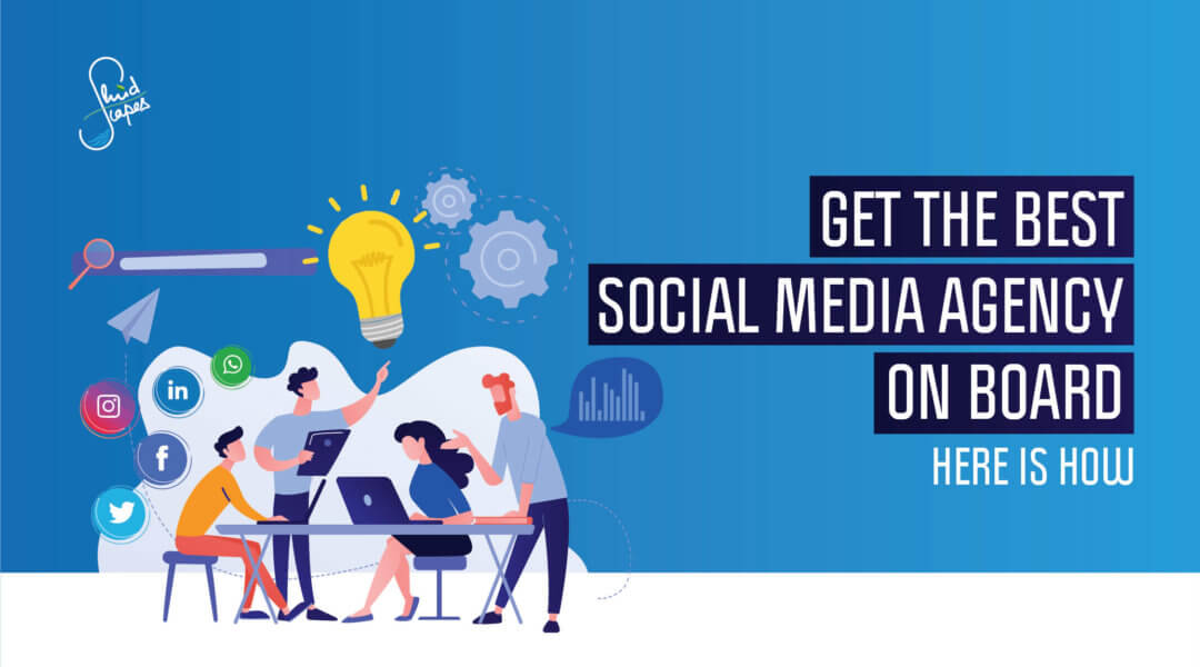 Get the best Social media agency on board. Here is how