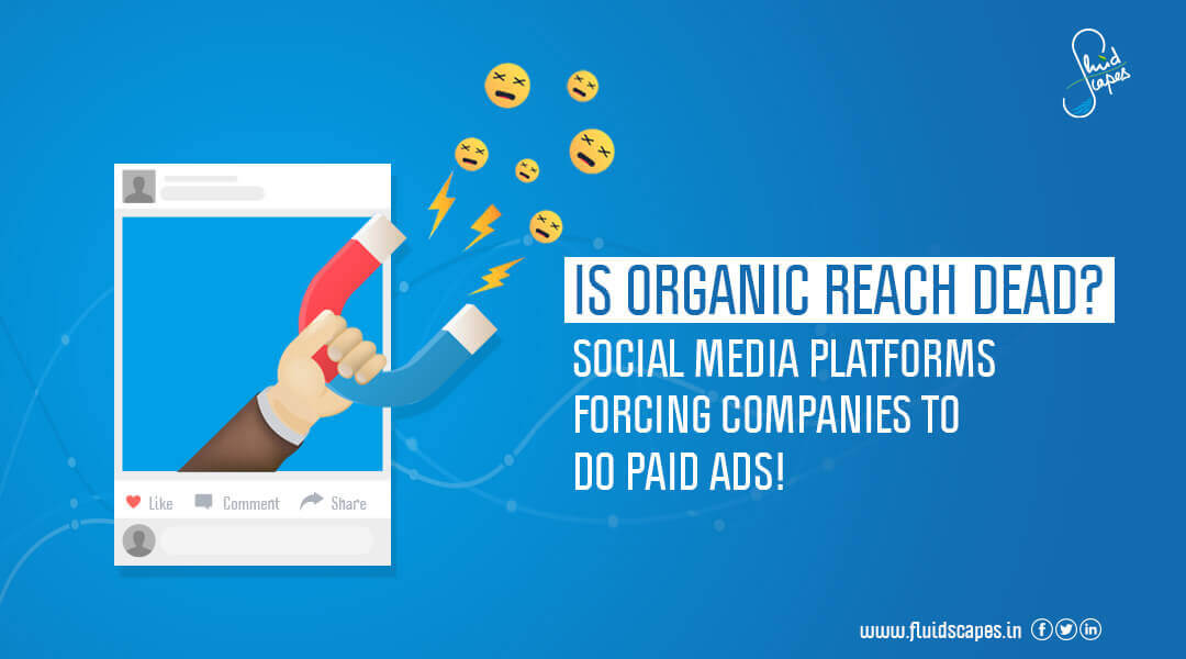 Is organic reach dead? Are the social media platforms forcing companies to do paid ads!
