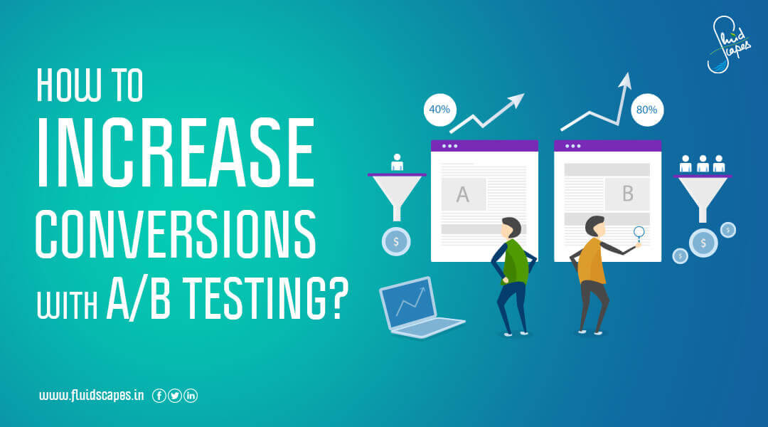 How to increase conversions with A/B testing? A/B testing in the context of modern marketing.
