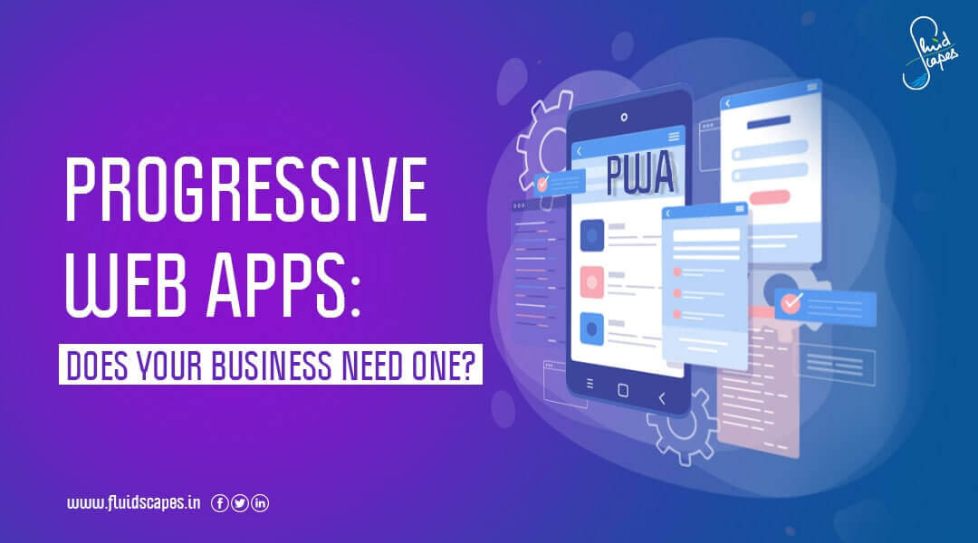 Progressive Web Apps: Does your business need one?