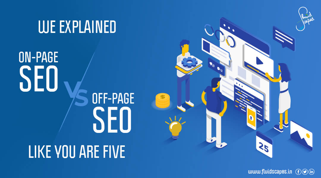 We explained On-Page SEO vs Off-Page SEO like you are five