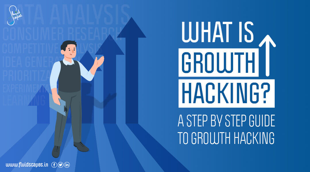 What is growth hacking? A step by step guide to growth hacking