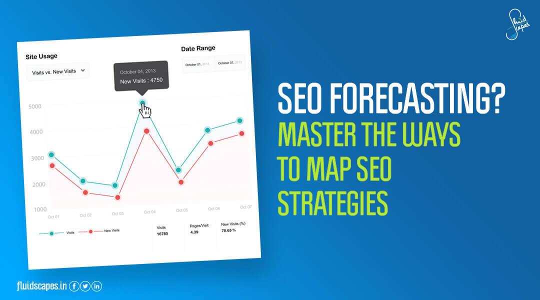 SEO Forecasting? Master the ways to map SEO strategies