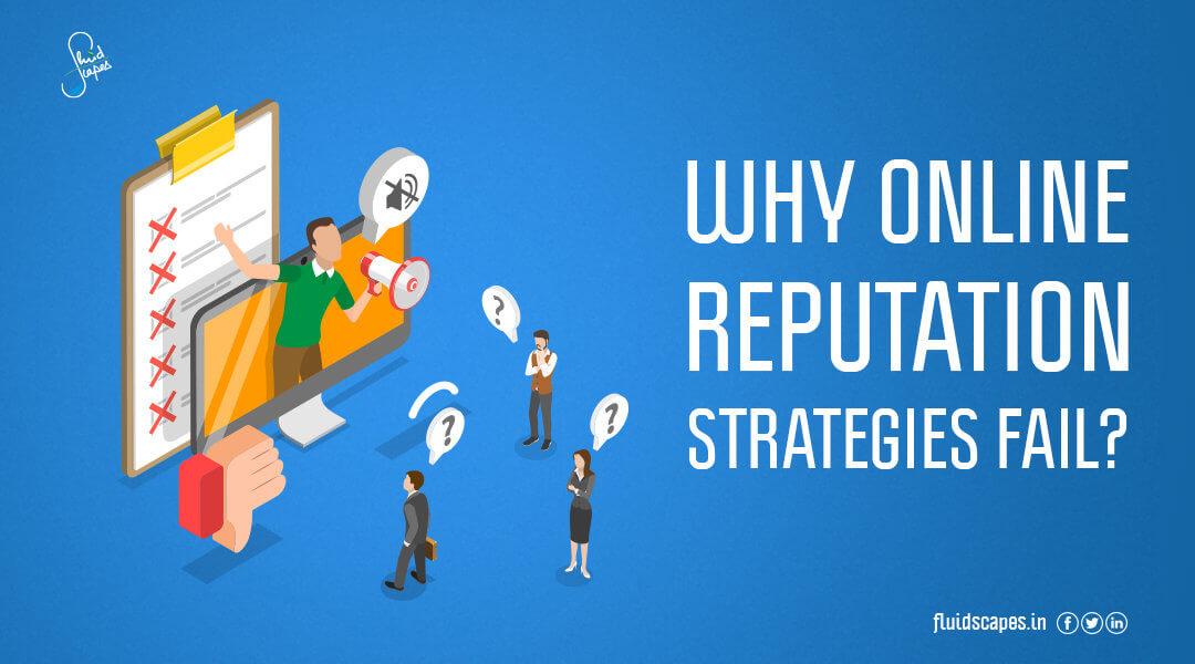 Why Online Reputation Strategies Fail?
