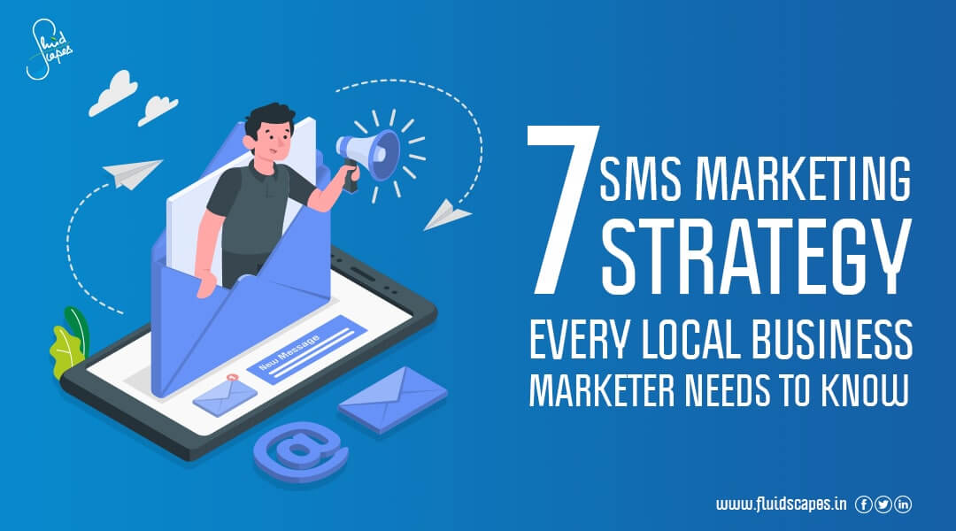 7 SMS Marketing Strategy Every Local Business Marketer Needs to Know