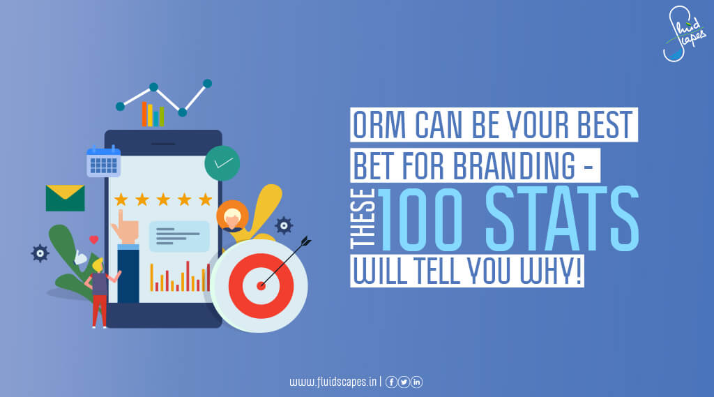 ORM can be your best bet for branding – These 100 stats will tell you why